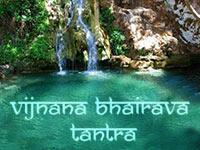Vijnana Bhairava Tantra Spiritual Retreat